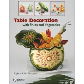 Table Decoration with Fruits and Vegetables (Edicion Ingles)
